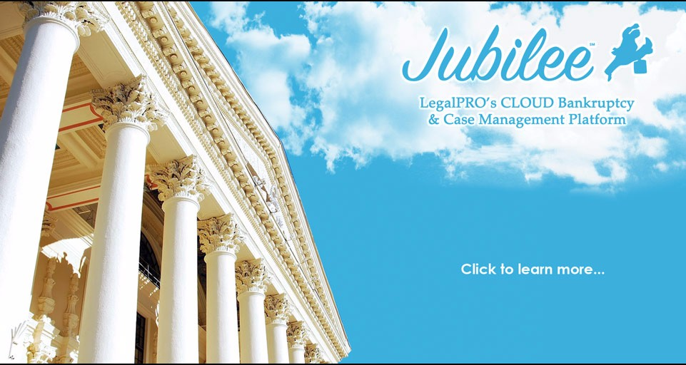Learn more about Jubilee, LegalPRO's cloud bankruptcy platform